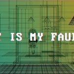 It Is My Fault