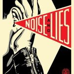 """Noise & Lies"" Art Print by Shepard Fairey"