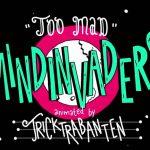 Too Mad :: Mind Invaders