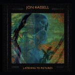 Jon Hassell :: Listening To Pictures (Pentimento Volume 01)
